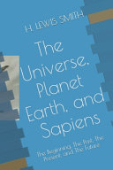 The Universe Planet Earth And Sapiens