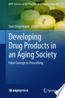 Developing Drug Products in an Aging Society