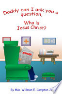Daddy Can I Ask You a Question  Who is Jesus Christ  Book