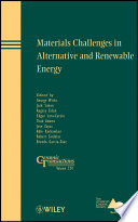 Materials Challenges in Alternative and Renewable Energy Book