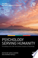 Psychology Serving Humanity Proceedings Of The 30th International Congress Of Psychology