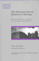 The Deconstruction of Dualism in Theology