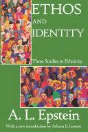 Ethos and Identity  Three Studies in Ethnicity