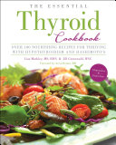The Essential Thyroid Cookbook