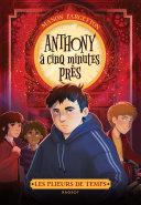 Les plieurs de temps - Anthony à cinq minutes près Pdf/ePub eBook