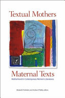 Textual Mothers Maternal Texts