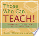 Those who Can-- Teach!