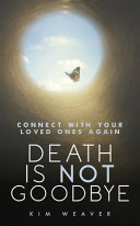 Death Is Not Goodbye