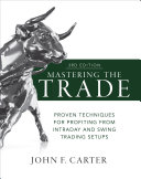 Mastering the Trade  Third Edition  Proven Techniques for Profiting from Intraday and Swing Trading Setups