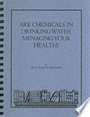 Are Chemicals In Drinking Water Menacing Your Health  Book PDF