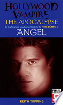 Hollywood Vampire The Apocalypse An Unofficial And Unauthorised Guide To The Final Season Of Angel