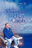 No Mountain Too High to Climb