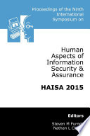 Proceedings of the Ninth International Symposium on Human Aspects of Information Security   Assurance  HAISA 2015