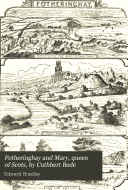 Fotheringhay and Mary  queen of Scots  by Cuthbert Bede