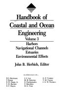Handbook of Coastal and Ocean Engineering  Harbors  navigational channels  estuaries  environmental effects