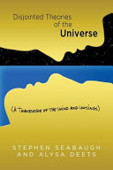 Disjointed Theories of the Universe