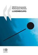 OECD Environmental Performance Reviews OECD Environmental Performance Reviews  Luxembourg 2010