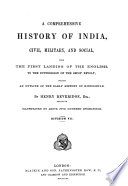 A Comprehensive History Of India Civil Military And Social From The First Landing Of The English To The Suppression Of The Sepoy Revolt