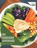 Oh  1001 Homemade Superfood Recipes