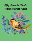 Fifty Favorite Birds Adult Coloring Book