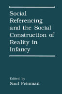 Social Referencing and the Social Construction of Reality in Infancy