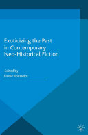 Exoticizing the Past in Contemporary Neo-Historical Fiction [Pdf/ePub] eBook
