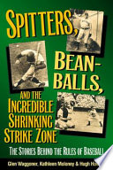 Spitters  Beanballs  and the Incredible Shrinking Strike Zone
