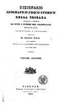 Dizionario geografico fisico storico della Toscana contenante la descrizione di tutti i luoghi del granducato, ducato di Lucca, Garfagnana e Lunigiana