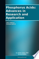 Phosphorus Acids  Advances in Research and Application  2011 Edition