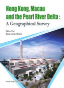 Hong Kong  Macau and the Pearl River Delta  A Geographical Survey