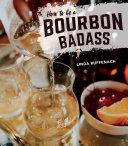 How to Be a Bourbon Badass ebook