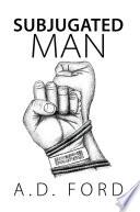 Subjugated Man Pdf/ePub eBook