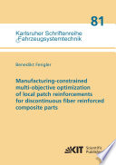 Manufacturing constrained multi objective optimization of local patch reinforcements for discontinuous fiber reinforced composite parts