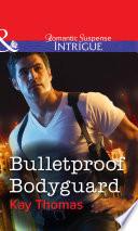 Bulletproof Bodyguard (Mills & Boon Intrigue)