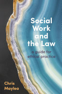 Social work and the law : a guide for ethical practice (2020)