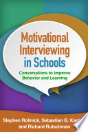 Motivational Interviewing in Schools  : Conversations to Improve Behavior and Learning