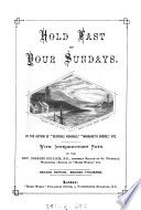 Hold fast by your Sundays  by the author of Deepdale vicarage