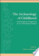 Archaeology Of Childhood The