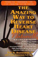 """The Amazing Way to Reverse Heart Disease Naturally"" by Eric R. Braverman, Dasha Braverman"
