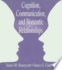 Cognition Communication And Romantic Relationships