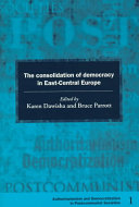 The Consolidation of Democracy in East Central Europe