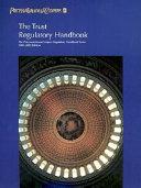 The Trust Regulatory Handbook