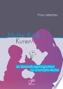 Mutter-Kind-Kuren als Behandlungsmöglichkeit für erschöpfte Mütter