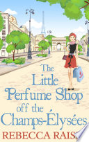 The Little Perfume Shop Off The Champs   lys  es