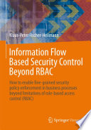 Information Flow Based Security Control Beyond RBAC Book