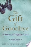 The Gift of Goodbye