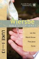 The Wiersbe Bible Study Series Luke 1 13