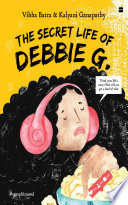 The Secret Life of Debbie G.