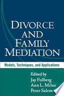 """Divorce and Family Mediation: Models, Techniques, and Applications"" by Jay Folberg, Ann Milne, Peter Salem"