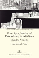 Urban Space  Identity and Postmodernity in 1980s Spain